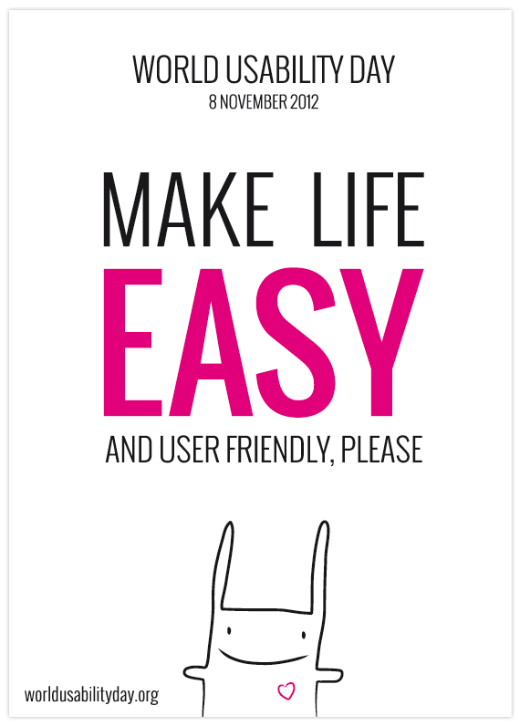 World usability day : make life easy and user friendly, please